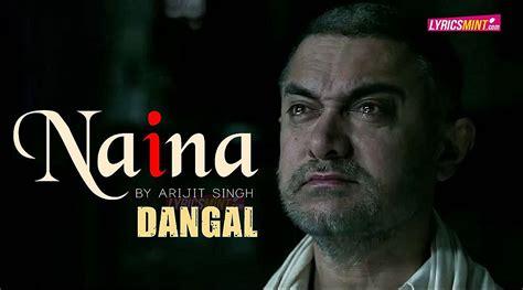 naina lyrics dangal song arijit singh