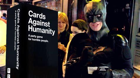 batman plays cards  humanity youtube