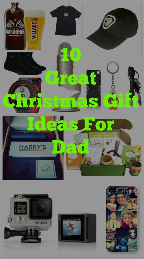 christmas gift ideas for dad pinterest 10 gift ideas for dadc