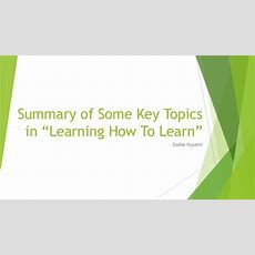 "Summary Of Key Topics In Online Coursera Course ""learning How To Lear…"