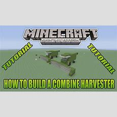 Minecraft Xbox Edition Tutorial How To Build A Combine Harvester Youtube