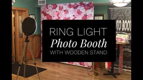 ring light wooden photo booth youtube