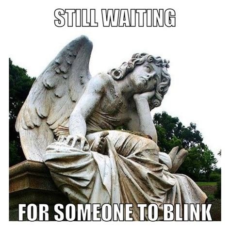 Angel Meme - doctor who meme weeping angel blink memes to remember pinterest the o jays wells and
