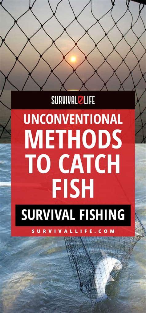 survival fishing unconventional methods  catch fish