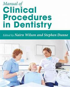 Manual Of Clinical Procedures In Dentistry 1st Edition Pdf