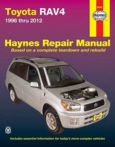 Toyota Rav4 Haynes Repair Manual For 1996 Thru 2012