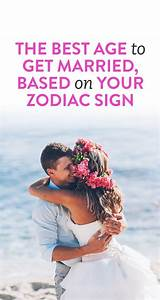 The Best Age To Get Married Based On Your Sign ENERGY