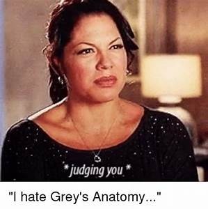 Judging You I Hate Grey's Anatomy | Meme on SIZZLE
