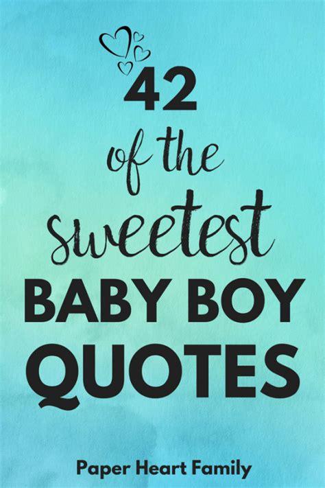 baby boy quotes  boy moms  adore  baby boy