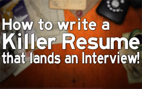 How To Write A Killer Resume by How To Write A Killer Resume That Lands An