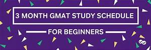 3 Month Gmat Study Guide For Beginners