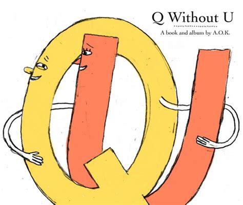 q without u aok q without u album book ugsmag