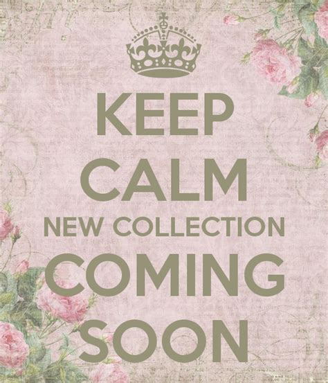 Keep Calm New Collection Coming Soon Poster  Babs Keep