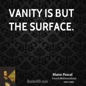 Vanité Pascal by Vanity Quotes Page 4 Quotehd