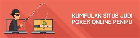 Kumpulan Situs Judi Poker Online Penipu Terbaru 2018 ...