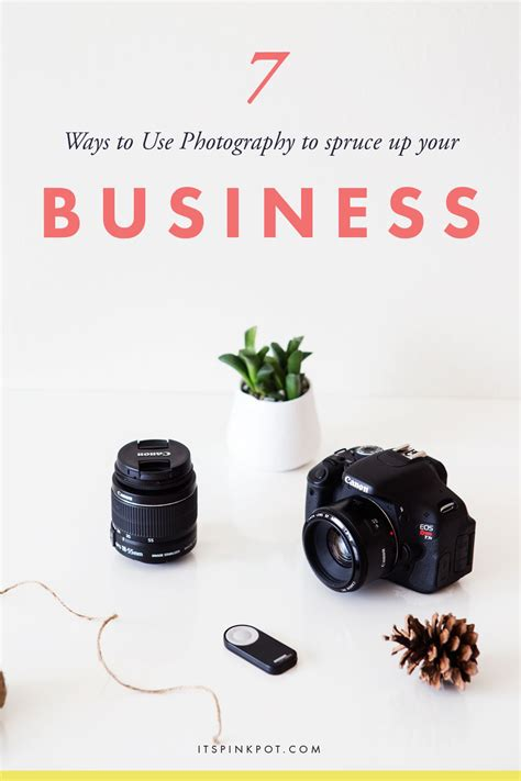 7 Ways To Use Photography To Spruce Up Your Blog & Business  Pinkpot Studio