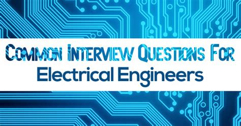 Top 25 Electrical Engineers Interview Questions And
