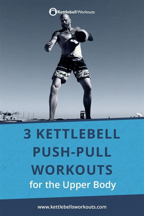 pull push workouts kettlebell upper body workout injury kettlebellsworkouts using then chest routines injuries balanced build cardio