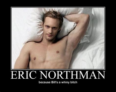 Eric Meme - eric northman motivation poster trueblood pinterest