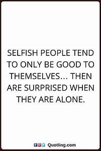 1000+ Selfish P... Selfish Time Quotes