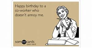 Happy birthday to a co-worker who doesn't annoy me ...