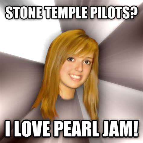 Pearl Jam Meme - livememe com musically oblivious 8th grader