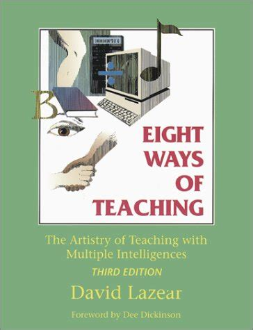 Eight Ways Of Teaching The Artistry Of Teaching With Multiple Intelligences By David Lazear