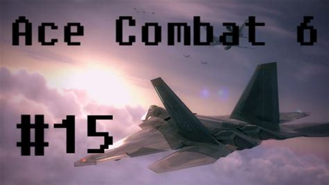 Ace Combat 6 Chandelier by Let S Play Ace Combat 6 Mission 15 Chandelier