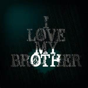I Love You My Brother