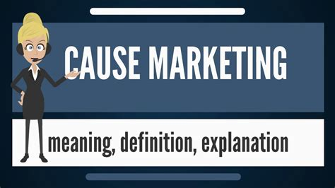 Explain Marketing by What Is Cause Marketing What Does Cause Marketing