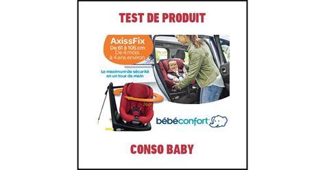 siege auto pivotant dos a la route test de produit conso baby siège axissfix bébé confort