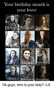 Your Birthday Month Is Your Lover Ebruary Man Anua Ugust ...