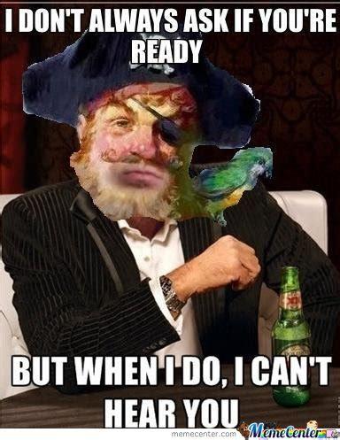 Meme I Don T Always - i can t hear you by drieske meme center