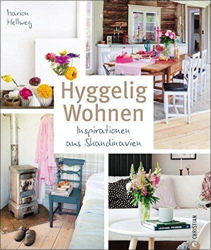 Hyggelig Wohnen Inspirationen Aus Skandinavien Amazonde