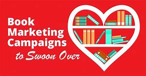 8 Valentine's Day Book Marketing Campaigns to Swoon Over