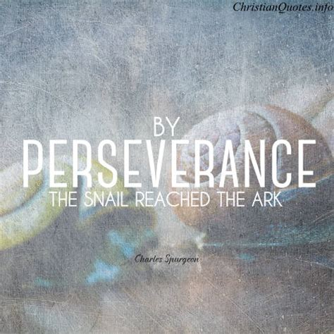 To that end keep alert with all perseverance, making supplication for all the saints Charles Spurgeon Quote - Perseverance | ChristianQuotes.info