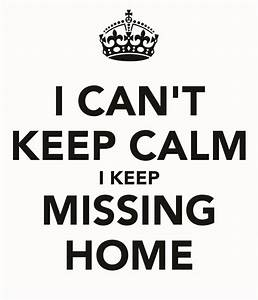 38+ Missing Home Quotes - Home is Where The Love is ...