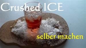Crushed Eis Kaufen : crushed eis selber machen ganz einfach und schnell crushed ~ A.2002-acura-tl-radio.info Haus und Dekorationen