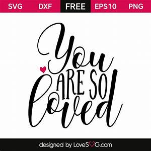 You are so love... Lovesvg