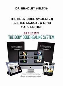 The Body Code System 2 0  U2013 Printed Manual  U0026 Mind Maps Edition