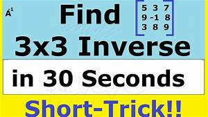 Inverse Matrix Berechnen 3x3 : shortcut method to find a inverse of a 3x3 matrix iit jee maths matrices tricks youtube ~ Themetempest.com Abrechnung