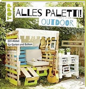 Alles Für Den Balkon : alles paletti taschbuch palettenm bel ideen outdoor garten balkon ~ Bigdaddyawards.com Haus und Dekorationen