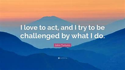 Challenged Act Try Turturro John Quote Wallpapers