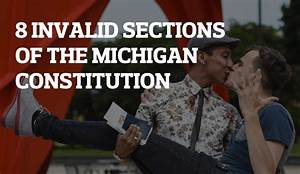 Clean up time for Michigan Constitution? 8 invalid ...