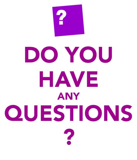 Question Do You Any Questions For Me by Do You Any Questions Poster Boxit Keep Calm O Matic