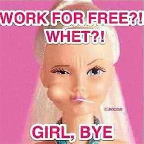 Girl Bye Meme - 26 best girl bye images on pinterest girl bye funny things and funny memes