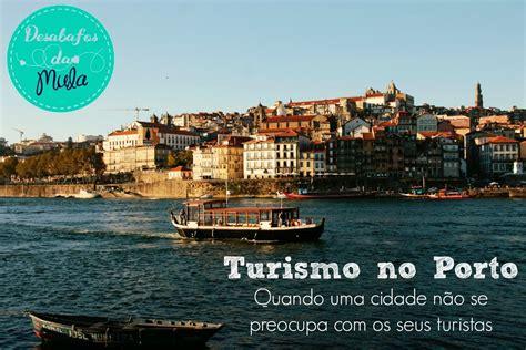 Porto Turismo by Turismo No Porto Quando Uma Cidade N 227 O Se Preocupa