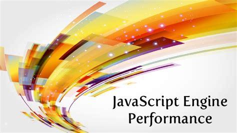 Javascript Engine Javascript Engine Performance