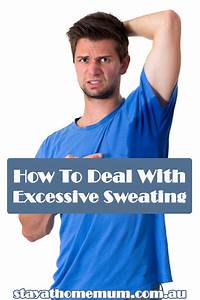 How To Deal With Excessive Sweating Stay At Home Mum