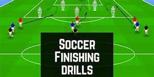 10 Top Soccer Finishing Drills   Printable Diagrams